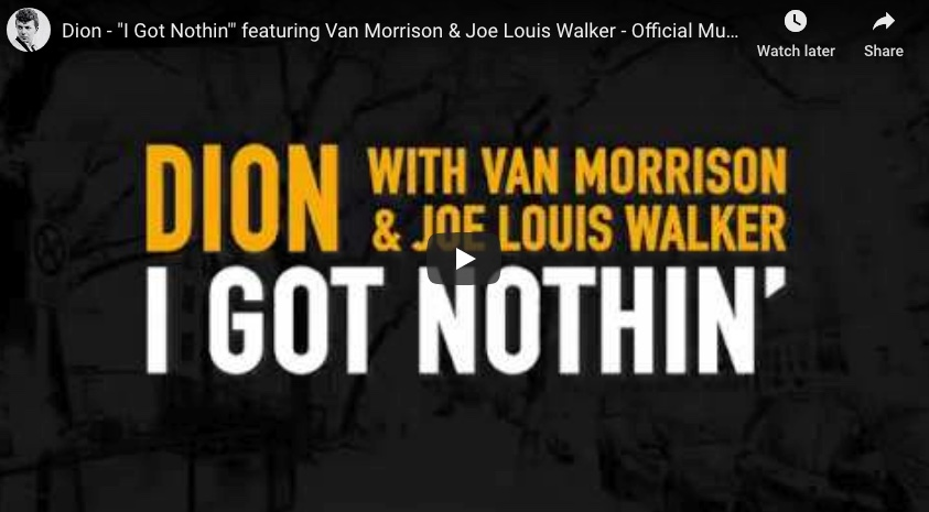 Dion - I Got Nothin - featuring Van Morrison & Joe Louis Walker